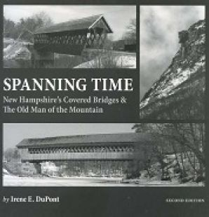 Spanning Time: New Hampshire's Covered  Bridges and the Old Man of the Mountain