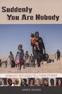 Suddenly You Are Nobody: Vermont Refugees Tell Their Stories