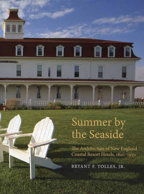Summer By The Seaside Architecture Of New England Coastal Resort Hotels 1820