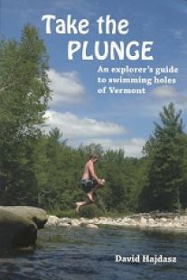 Take the Plunge: An explorer's guide to swimming holes of Vermont (2nd edition)