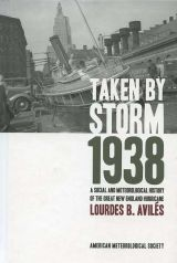 Taken By Storm, 1938: A Social and Meteorolgical History of the Great New England Hurricane
