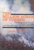 Ten Million Acres of Timber