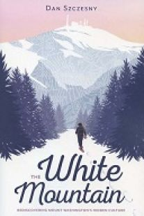 The White Mountain: Rediscovering Mount Washington's Hidden Culture
