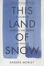 This land of Snow: A Journey Across the North in Winter