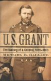 U. S. Grant: The Making of a General, 1861-1863