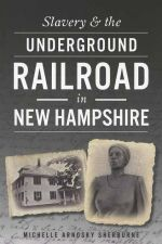 Slavery and the Underground Railroad in New Hampshire