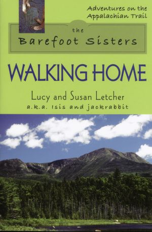 The Barefoot Sisters: Walking Home
