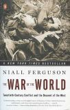 The War of the World: Twentieth Century Conflict and the Descent of the West