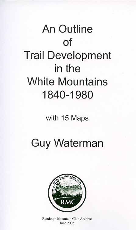 An Outline of Trail Development in the White Mountains 1840-1940