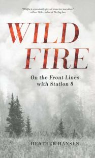 Wild Fire: On the Front Lines with Station 8