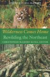 Wilderness Comes Home: Rewilding the Northeast