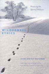 Wilderness Ethics: Preserving the Spirit of Wilderness