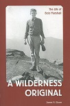 A Wilderness Hero: The Life of Bob Marshall